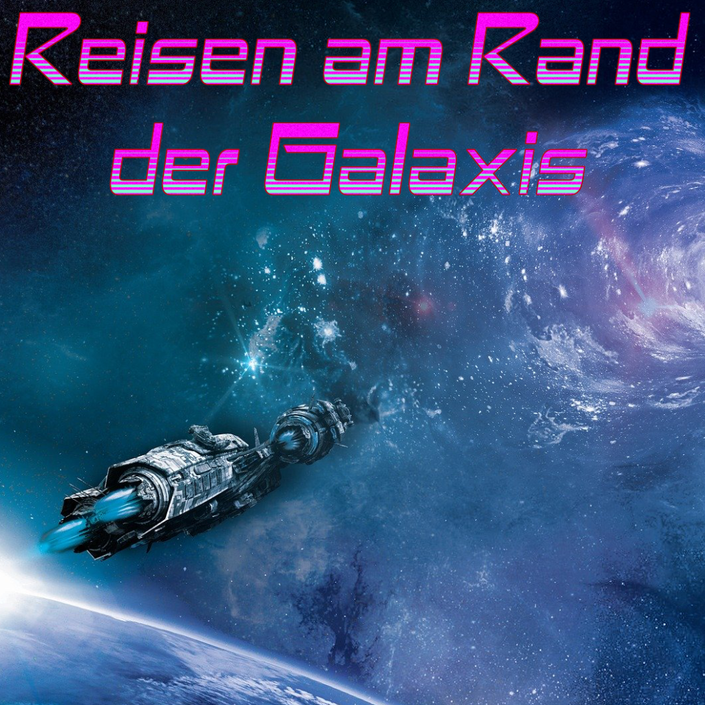 Reisen am Rand der Galaxis